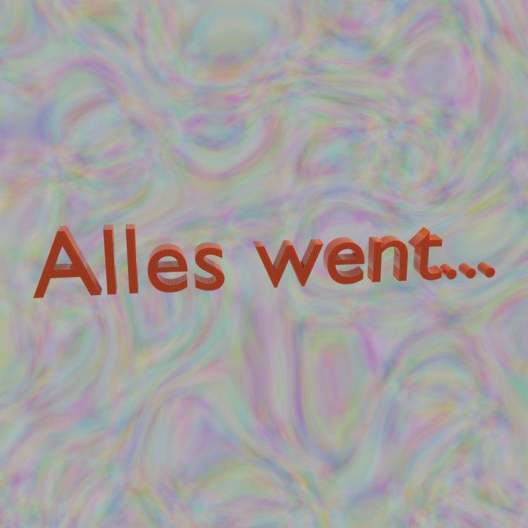 Alles went...